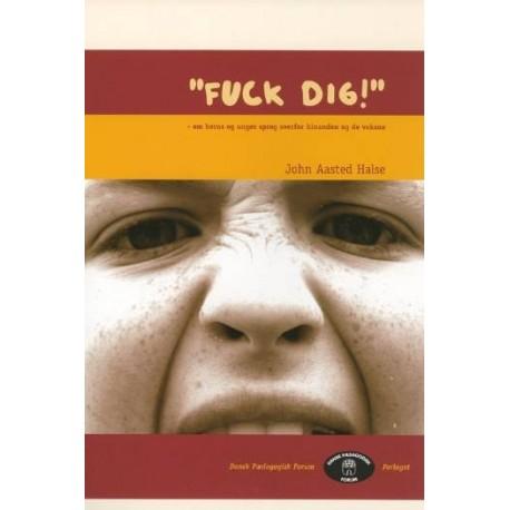 """""""Fuck dig """": Om børns og unges sprog overfor hinanden og de voksne"""