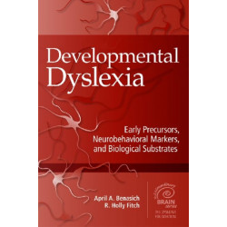 Developmental Dyslexia: Early Precursors, Neurobehavioral Markers and Biological Substrates
