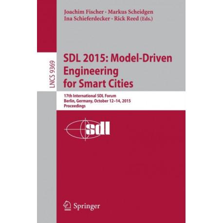 SDL 2015: Model-Driven Engineering for Smart Cities: 17th International SDL Forum, Berlin, Germany, October 12-14, 2015, Proceedings
