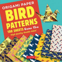 Origami Paper - Bird Patterns - 6 inch (15 cm) - 100 sheets: Tuttle Origami Paper: High-Quality Origami Sheets Printed with 8 Different Designs