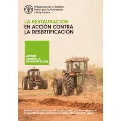 La restauracion en accion contra la desertificacion: Manual de restauracion a gran escala para apoyar la resiliencia de las comunidades rurales de la Gran Muralla Verde de Africa