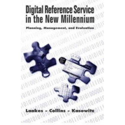Digital Reference Service in the New Millennium: Planning Management and Evaluation