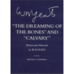"The Dreaming of the Bones"" and ""Calvary"": Manuscript Materials"