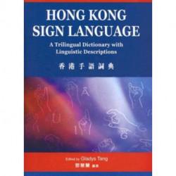 Hong Kong Sign Language: A Trilngual Dictionary with Linguistic Descriptions
