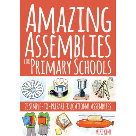 Amazing Assemblies for Primary Schools: 25 Simple-to-Prepare Educational Assemblies