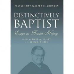 Distinctively Baptist: Essays On Baptist History (H640/Mrc)
