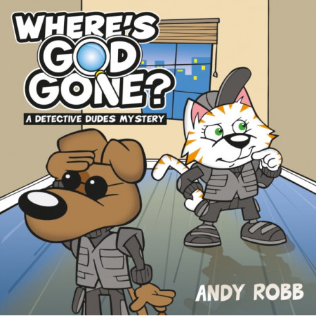 Where's God Gone?: A Detective Dudes Mystery