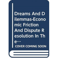 Dreams and Dilemmas: Economic Friction and Dispute Resolution in the Asia-Pacific