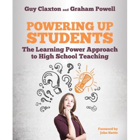 Powering Up Students: The Learning Power Approach to high school teaching