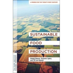 Sustainable Food Production: An Earth Institute Sustainability Primer