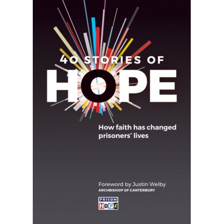 40 Stories of Hope: How faith has changed prisoners' lives