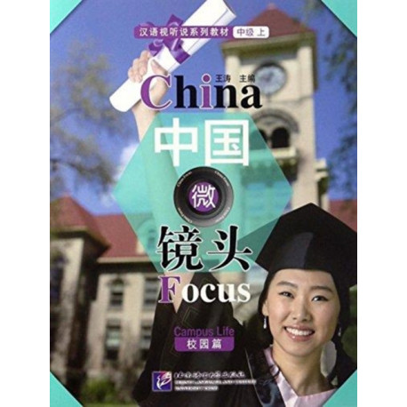 China Focus - Intermediate Level I: Campus Life