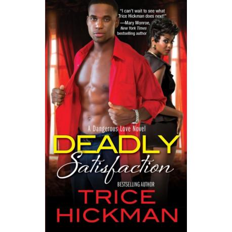 Deadly Satisfaction: A Dangerous Love Novel Volume 2