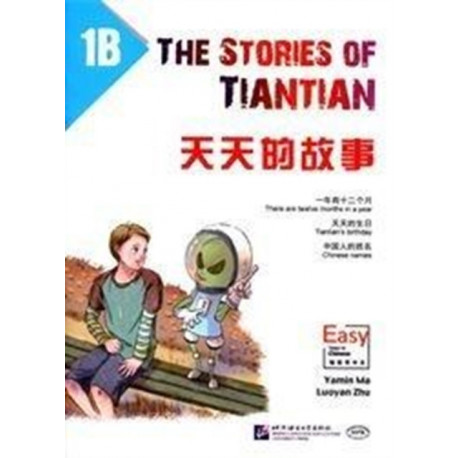 The Stories of Tiantian 1B: Companion readers of Easy Steps to Chinese