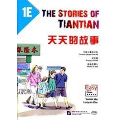 The Stories of Tiantian 1E: Companion readers of Easy Steps to Chinese