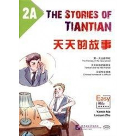 The Stories of Tiantian 2A: Companion readers of Easy Steps to Chinese