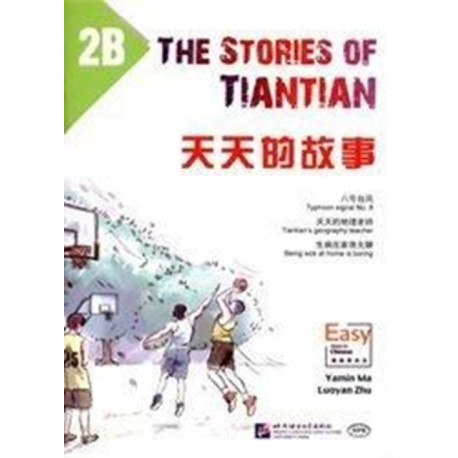 The Stories of Tiantian 2B: Companion readers of Easy Steps to Chinese