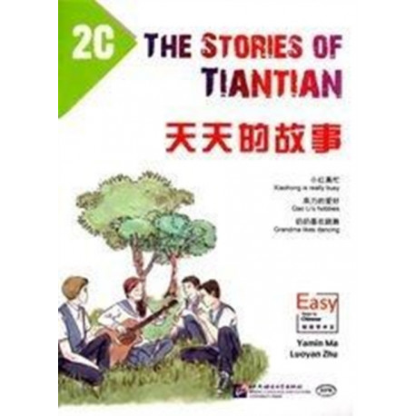 The Stories of Tiantian 2C: Companion readers of Easy Steps to Chinese