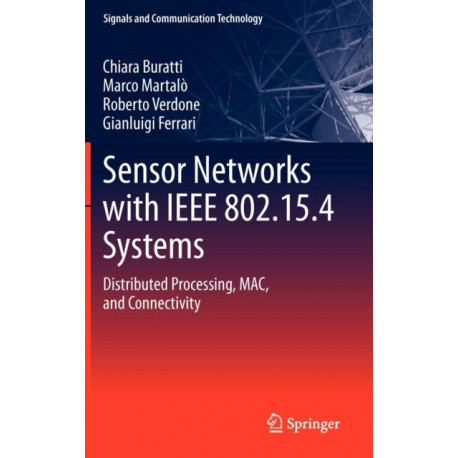 Sensor Networks with IEEE 802.15.4 Systems: Distributed Processing, MAC, and Connectivity