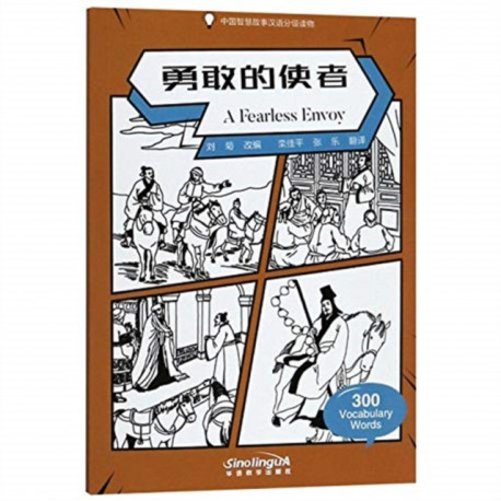 A Fearless Envoy - Graded Chinese Reader of Wisdom Stories  300 Vocabulary Words
