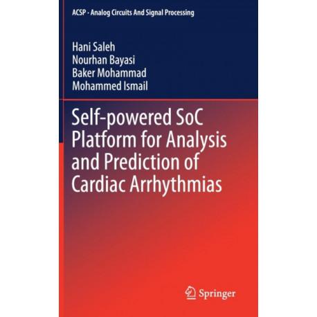 Self-powered SoC Platform for Analysis and Prediction of Cardiac Arrhythmias