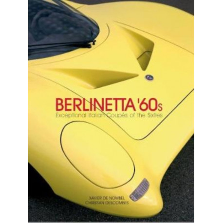 Berlinetta `60s: Exceptional Italian Coupes of the 1960s