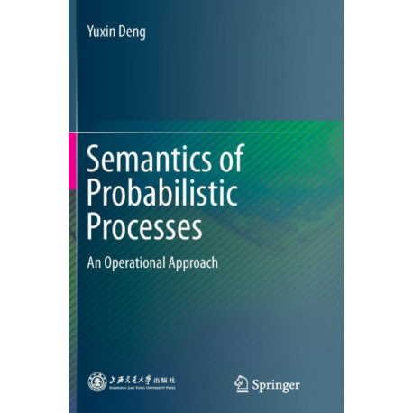 Semantics of Probabilistic Processes: An Operational Approach