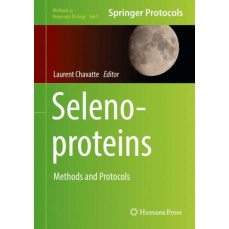 Selenoproteins: Methods and Protocols
