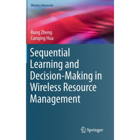 Sequential Learning and Decision-Making in Wireless Resource Management