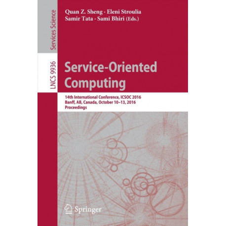 Service-Oriented Computing: 14th International Conference, ICSOC 2016, Banff, AB, Canada, October 10-13, 2016, Proceedings