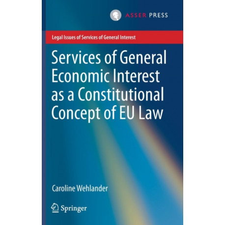 Services of General Economic Interest as a Constitutional Concept of EU Law