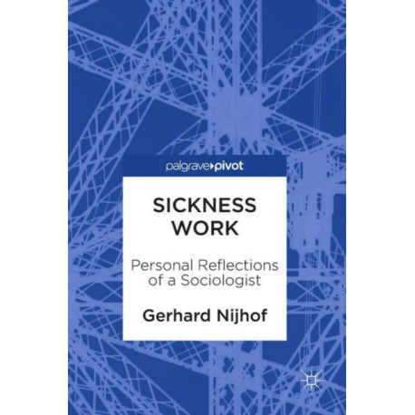 Sickness Work: Personal Reflections of a Sociologist