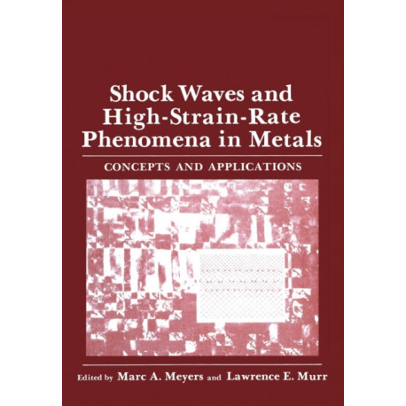Shock Waves and High-Strain-Rate Phenomena in Metals: Concepts and Applications