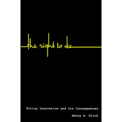 The Right to Die: Policy Innovation and Its Consequences