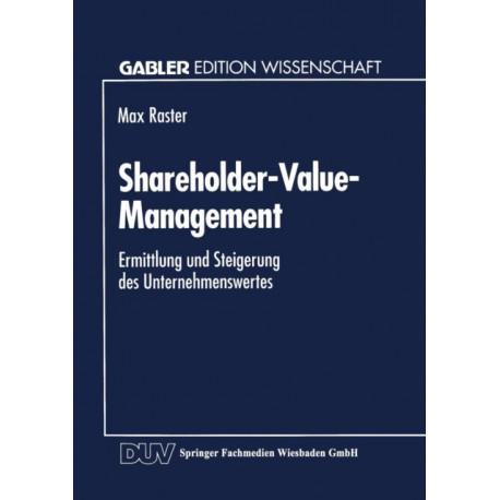 Shareholder-Value-Management: Ermittlung Und Steigerung Des Unternehmenswertes