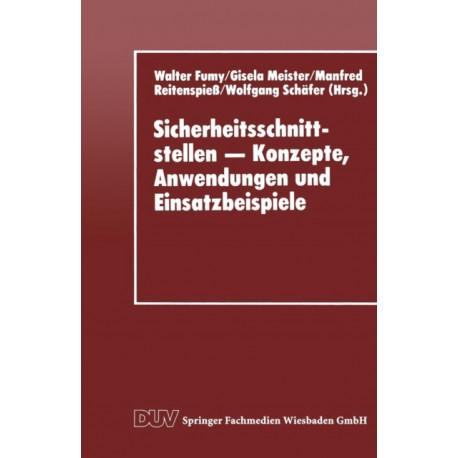 Sicherheitsschnittstellen - Konzepte, Anwendungen Und Einsatzbeispiele: Proceedings Des Workshops Security Application Programming Interfaces '94 Am 17.-18. November 1994 in Munchen