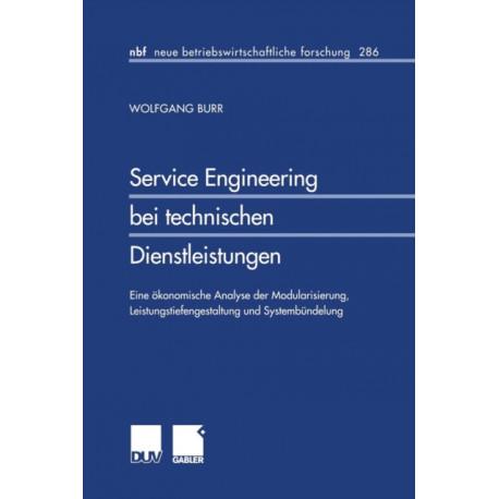 Service Engineering Bei Technischen Dienstleistungen: Eine Okonomische Analyse Der Modularisierung, Leistungstiefengestaltung Und Systembundelung