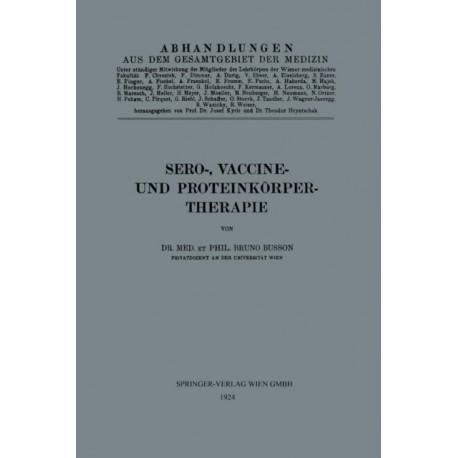 Sero-, Vaccine- Und Proteinkoerper-Therapie