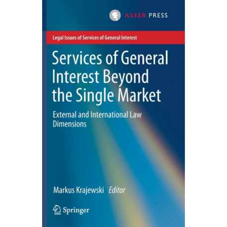 Services of General Interest Beyond the Single Market: External and International Law Dimensions