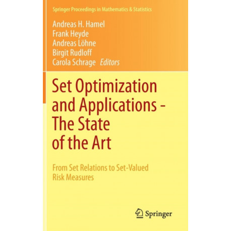 Set Optimization and Applications - The State of the Art: From Set Relations to Set-Valued Risk Measures