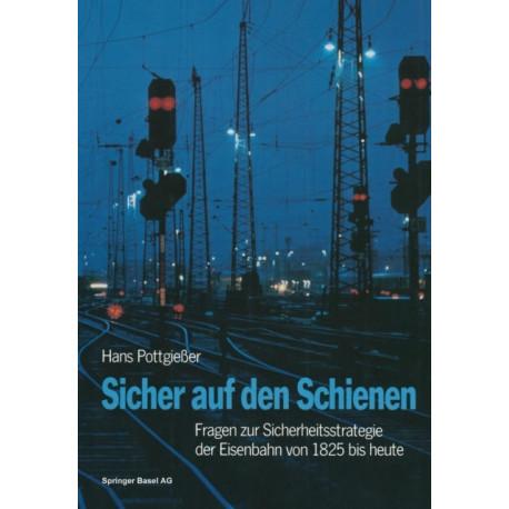 Sicher Auf Den Schienen: Fragen Zur Sicherheitsstrategie Der Eisenbahn Von 1825 Bis Heute
