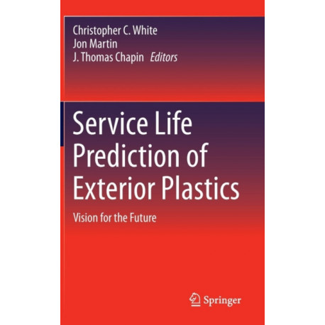 Service Life Prediction of Exterior Plastics: Vision for the Future