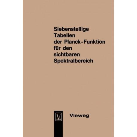 Seven-Figure Tables of the Planck Function for the Visible Spectrum / Siebenstellige Tabellen Der Planck-Funktion Fur Den Sichtbaren Spektralbereich