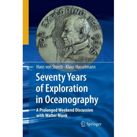 Seventy Years of Exploration in Oceanography: A Prolonged Weekend Discussion with Walter Munk