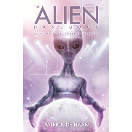 The Alien Handbook: A Guide to Extraterrestrials