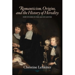 Romanticism, Origins, and the History of Heredity