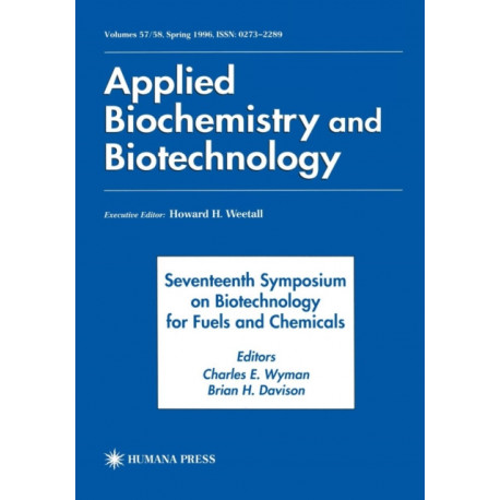 Seventeenth Symposium on Biotechnology for Fuels and Chemicals: Proceedings as Volumes 57 and 58 of Applied Biochemistry and Biotechnology