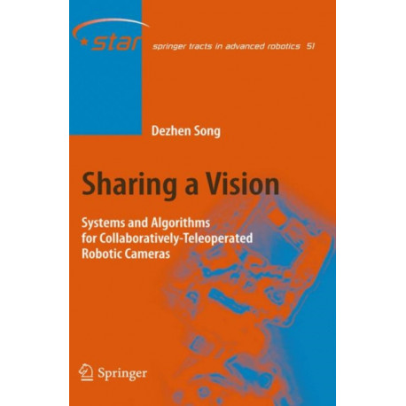 Sharing a Vision: Systems and Algorithms for Collaboratively-Teleoperated Robotic Cameras