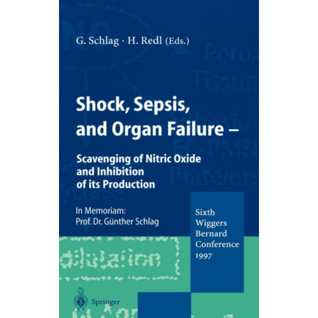 Shock, Sepsis, and Organ Failure: Scavenging of Nitric Oxide and Inhibition of its Production