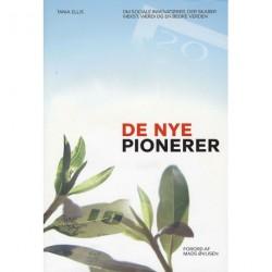 De nye pionerer: om sociale innovatører, der skaber vækst, værdi og en bedre verden